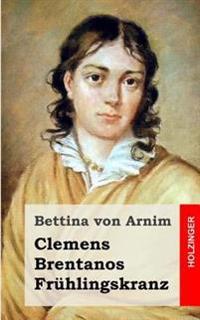 Clemens Brentanos Fruhlingskranz