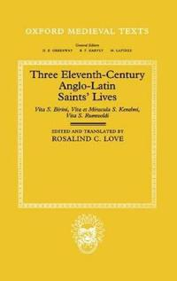 Three Eleventh-Century Anglo-Latin Saints' Lives