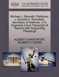 Michael J. Bennett, Petitioner, V. Donald H. Rumsfeld, Secretary of Defense. U.S. Supreme Court Transcript of Record with Supporting Pleadings