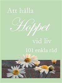 Att hålla hoppet vid liv : 101 enkla råd