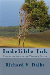 Indelible Ink: Expanding Awareness Through Poetry