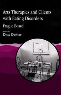 Arts Therapies and Clients with Eating Disorders