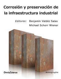 Corrosion y Preservacion de La Infraestructura Industrial