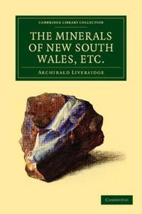 The Minerals of New South Wales, Etc.