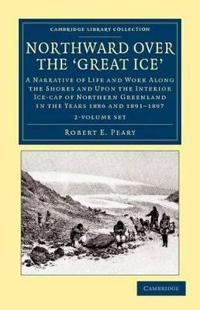 Northward over the Great Ice 2 Volume Set