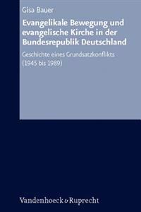 Evangelikale Bewegung Und Evangelische Kirche in Der Bundesrepublik Deutschland