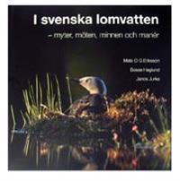 I svenska lomvatten : myter, möten, minnen och manér