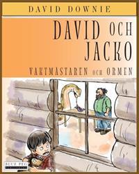 David Och Jacko: Vaktmastaren Och Ormen (Swedish Edition)