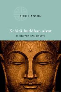 Kehitä buddhan aivot - 52 helppoa harjoitusta