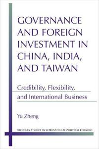 Governance and Foreign Investment in China, India, and Taiwan