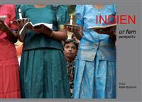 Indien ur fem perspektiv : när familjen reste till Indien - bilder och dagboksanteckningar