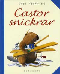 Castor snickrar
