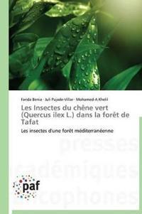 Les Insectes Du Ch�ne Vert (Quercus Ilex L.) Dans La For�t de Tafat