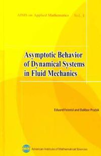 Asymptotic Behavior of Dynamical Systems in Fluid Mechanics