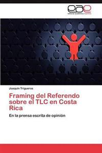 Framing del Referendo Sobre El TLC En Costa Rica