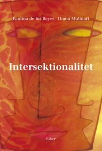 Intersektionalitet - Kritiska reflektioner över (o)jämlikhetens landskap