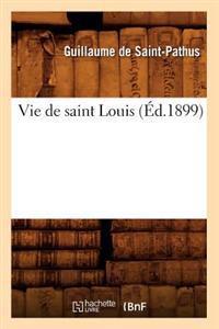 Vie de Saint Louis (�d.1899)