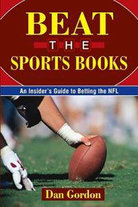 Beat the Sports Books: An Insider's Guide to Betting the NFL