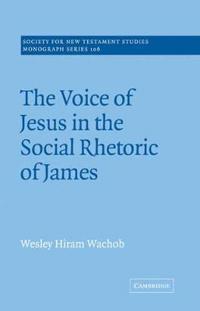 The Voice of Jesus in the Social Rhetoric of James