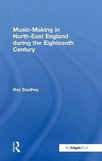 Music-making in North-east England During the Eighteenth Century