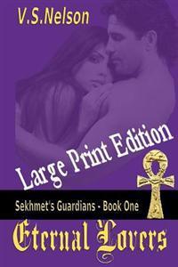 Eternal Lovers - Large Print: Sekhmet's Guardians