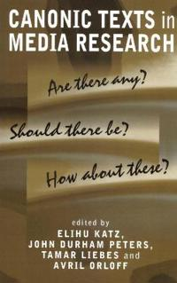 Canonic Texts in Media Research: Are There Any Should There Be How about These