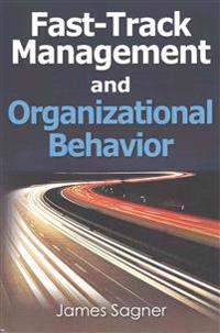 Fast-Track Management and Organizational Behavior
