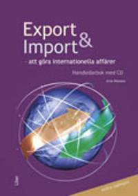 Export och import : att göra internationella affärer :  handledarbok med CD