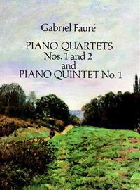 Piano Quarters Nos. 1 and 2 and Piano Quintet No. 1