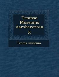 Tromso Museums Aarsberetning