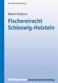 Fischereirecht Schleswig-Holstein: Kurzkommentierung Fur Die Praxis