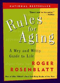 Rules for Aging: A Wry and Witty Guide to Life