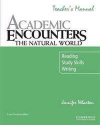 Academic Encounters: The Natural World Teacher's Manual