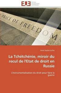 La Tchetchenie, Miroir Du Recul de L'Etat de Droit En Russie