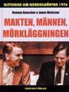 Makten, männen, mörkläggningen : historien om bordellhärvan 1976