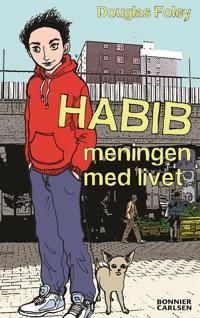 Habib: Meningen med livet