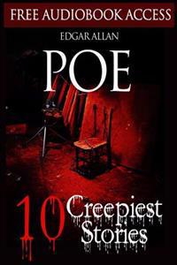 Edgar Allan Poe: 10 Creepiest Stories