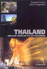 Thailand - mellem templer og skyskrabere