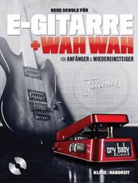 Neue Schule für E-Gitarre + Wah Wah!