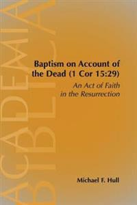 Baptism on Account of the Dead 1 Cor 15:29