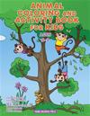 Animal Coloring and Activity Book for Kids Ages 6-8