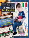 [ 2 Books in 1 ] - Libro Di Attivita' Per Bambini