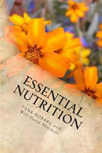 Essential Nutrition: Live Long in Really Good Health