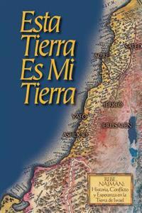 Esta Tierra Es Mi Tierra: Rebe Najman, Historia, Conflicto y Esperanza En La Tierra de Israel