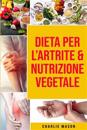 Dieta per l'Artrite & Nutrizione Vegetale