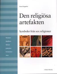 Den religiösa artefakten : symboler från sex religoner