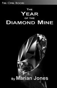 The Year of the Diamond Mine