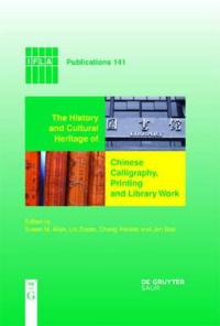 History and Cultural Heritage of Chinese Calligraphy, Printing, and Library Work