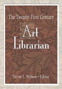 The Twenty-First Century Art Librarian