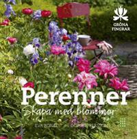 Perenner : skapa med blommor